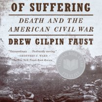 The Republic of Suffering - Death and the American Civil War