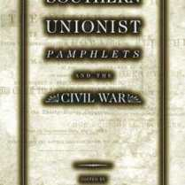Southern Unionists Pamphlets and the Civil War