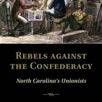 Rebels Against the Confederacy - North Carolina Unionists
