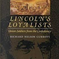Lincolns Loyalists - Union Soldiers from the Confederacy