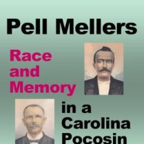 Pell Mellers - Race and Memory in a Carolina Pocosin