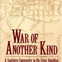 War of Another Kind - A Southern Community in the Great Rebellion