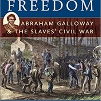The Fire of Freedom - Abraham Galloway & the Slaves' Civil War