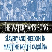 The Waterman's Song - Slavery and Freedom in Maritime North Carolina